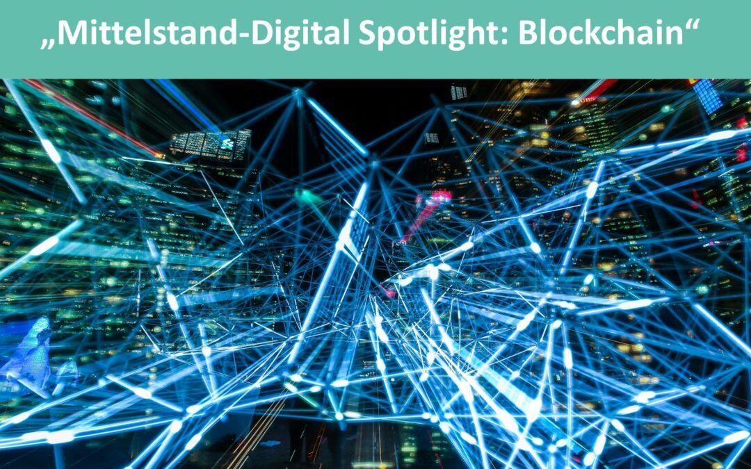 """""""Mittelstand-Digital Spotlight: Blockchain"""""""