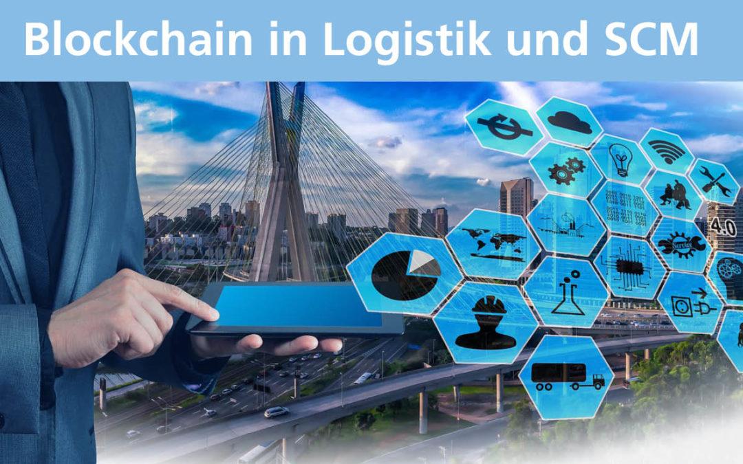 Blockchain in Logistik und SCM