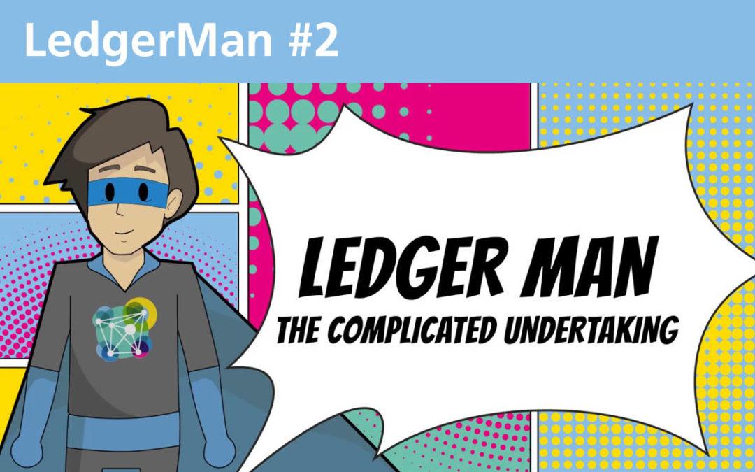 Das Heldenepos geht weiter… LedgerMan #2