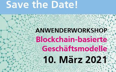 Anwenderworkshop: Blockchain-basierte Geschäftsmodelle