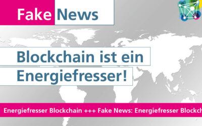 #Fakenews: Blockchain ist ein Energiefresser!