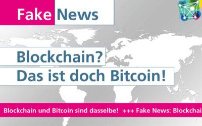 #FakeNews: Blockchain, das ist doch Bitcoin!