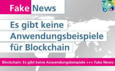 #Fakenews: Für Blockchain gibt es keine konkreten Anwendungen!
